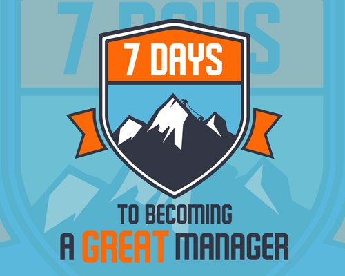 7 Days to Becoming a Great Manager